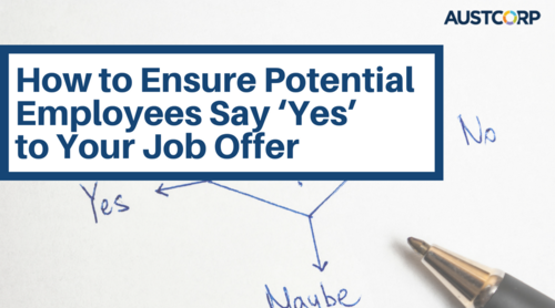 How To Ensure Your Potential Employee Says Yes   Blog